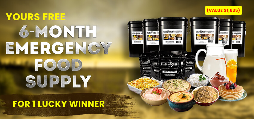 Yours Free - 6-Month Emergency Food Supply For 1 lucky Winner (Value $1,635)